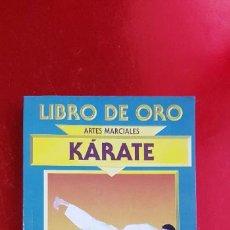 Coleccionismo deportivo: LIBRO DE ORO-ARTES MARCIALES-KÁRATE-SAM LEE-BUEN ESTADO-1998-COLECCIONISTAS. Lote 245306875