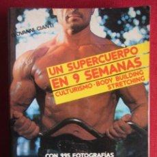 Coleccionismo deportivo: UN SUPERCUERPO EN 9 SEMANAS. GIOVANNI CIANTI. ED. DE VECCHI. 1992. Lote 246557065