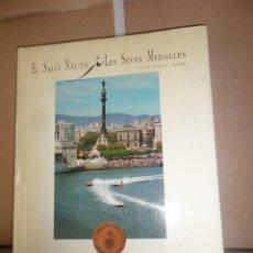 Coleccionismo deportivo: EL SALO NAUTIC I LES SEVES MEDALLES / BARCELONA - JOSE M. MARTINEZ HIDALGO - DISPONGO DE MAS LIBROS. Lote 246847815