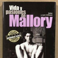 Coleccionismo deportivo: VIDA Y PASIONES DE MALLORY. PETER Y LENI GILMAN. DESNIVEL EDICIONES 2001. ALPINISMO.. Lote 247199740