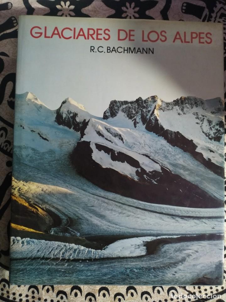 GLACIARES DE LOS ALPES. R. C. BACHMANN (Coleccionismo Deportivo - Libros de Deportes - Otros)