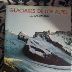 Coleccionismo deportivo: GLACIARES DE LOS ALPES. R. C. BACHMANN. Lote 247779125