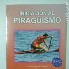 Coleccionismo deportivo: PIRAGÜISMO -LIBRO DE TEXTO OFICIAL DEL CURSO DE INICIADOR DE LA FEDERACIÓN ESPAÑOLA DE PIRAGÜISMO .. Lote 247807210