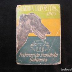 Coleccionismo deportivo: GALGOS-FEDERACION ESPAÑOLA GALGUERA-MEMORIA DEPORTIVA 1965-VER FOTOS-(K-2084). Lote 248306145