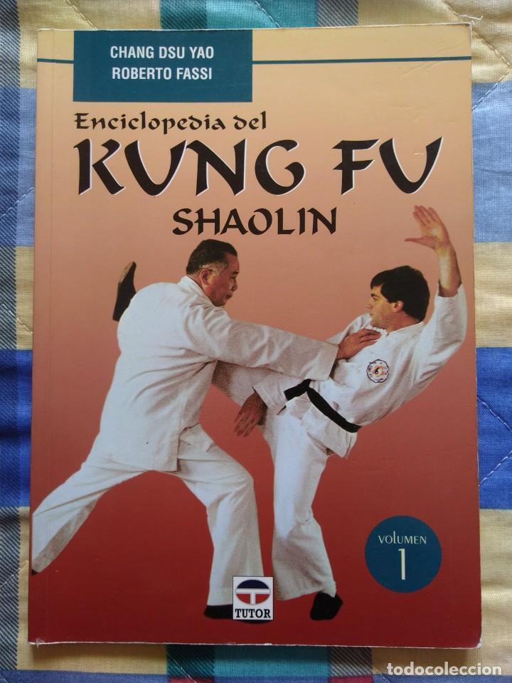 ENCICLOPEDIA DEL KUNG FU SHAOLIN (VOL. I) - CHANG DSU YAO , ROBERTO FASSI (2000) (Coleccionismo Deportivo - Libros de Deportes - Otros)