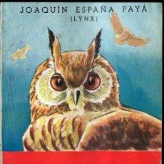 Coleccionismo deportivo: JOAQUIN ESPAÑA PAYÁ : CAZA DE RAPACES CON BUHO - PRIMERA EDICIÓN - COMO NUEVO. Lote 252189955