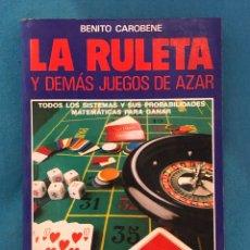 Coleccionismo deportivo: LA RULETA Y DEMÁS JUEGOS DE AZAR, BENITO CAROBENE. Lote 252567620