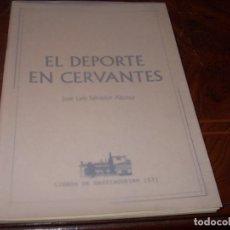 Coleccionismo deportivo: EL DEPORTE EN CERVANTES, JOSÉ LUIS SALVADOR ALONSO. LIBROS BASTIAGUEIRO 3, 2.005 EJ. Nº 0409/1.000. Lote 253073370