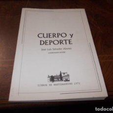 Coleccionismo deportivo: CUERPO Y DEPORTE, JOSÉ LUIS SALVADOR ALONSO. LIBROS BASTIAGUEIRO 7, 2.007, EJ. Nº 611/700. Lote 253073705