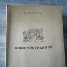 Coleccionismo deportivo: LA SINGULAR HISTORIA D'UN CLUB DE TENIS 1902-1952 - CARLOS SINDREU. Lote 253156615