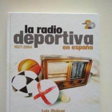 Coleccionismo deportivo: LA RADIO DEPORTIVA EN ESPAÑA (1927-2004) - LUIS MALVAR - INCLUYE 2 CD. Lote 253992180
