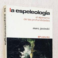 Coleccionismo deportivo: LA ESPELEOLOGÍA. EL ALPINISMO DE LAS PROFUNDIDADES - JASINSKI, MARC. Lote 254117845