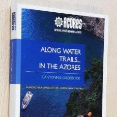 Coleccionismo deportivo: ALONG WATER TRAILS… IN THE AZORES. CANYONING GUIDEBOOK - SILVA, FRANCISCO - ALMEIDA, MARIA DO CÉU -. Lote 254117850