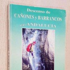 Coleccionismo deportivo: DESCENSO DE CAÑONES Y BARRANCOS EN ANDALUCÍA - FERNÁNDEZ SÁNCHEZ, JOSÉ MANUEL. Lote 254117865