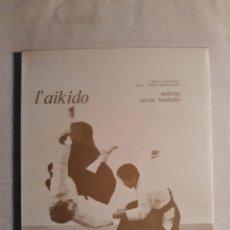 Coleccionismo deportivo: MOCHIZUKI, HIROO. L' AIKIDO. Lote 254214095