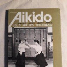 Coleccionismo deportivo: SAITO, MORIHIRO. AIKIDO. VOL. 3 APPLIED TECHNIQUES. Lote 254217655