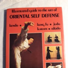 Coleccionismo deportivo: ILLUSTRATED GUIDE TO THE ART OF ORIENTAL SELF DEFENSE: KARATE, AIKIDO, JUDO, KUNG FU, KENDO. Lote 254223080