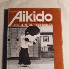 Coleccionismo deportivo: SAITO, MORIHIRO. AIKIDO. VOL. 4 APPLIED TECHNIQUES. Lote 254227015