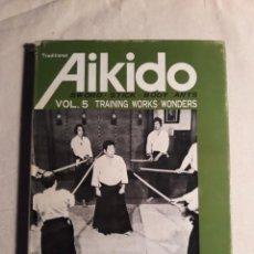 Coleccionismo deportivo: SAITO, MORIHIRO. AIKIDO. VOL. 4 TRAINING WORKS WONDERS. Lote 254251575