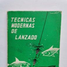 Coleccionismo deportivo: TÉCNICAS MODERNAS DE LANZADO PESCA PESCAR. Lote 254489055