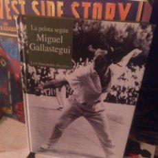 Coleccionismo deportivo: LA PELOTA SEGÚN MIGUEL GALLASTEGUI. EIBAR 2013. Lote 254836800