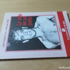 Coleccionismo deportivo: LA VIDA EN UN PUÑO TOMO II / JA CIRIA, M GISTAIN / EL DIA - BOXEO / AC204. Lote 255455305