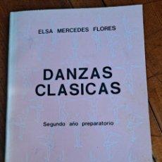 Coleccionismo deportivo: DANZAS CLÁSICAS, SEGUNDO AÑO PREPARATORIO, ELSA MERCEDES FLORES. Lote 256022935
