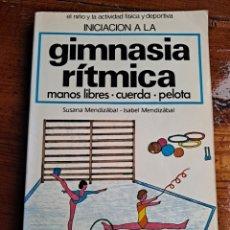 Coleccionismo deportivo: GIMNASIA RITMICA MANOS LIBRES, CUERDA Y PELOTA. Lote 257438730