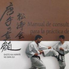 Coleccionismo deportivo: MANUAL DE CONSULTA PARA LA PRACTICA DEL KARATE DO ARTES MARCIALES JOSE CACERES ALAS 2005. Lote 257558280