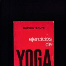 Coleccionismo deportivo: YOGA - EJERCICIOS DE YOGA PARA TODOS - GARCIA-SALVE - EDICIONES MENSAJERO 1971. Lote 257699280