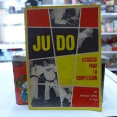 Coleccionismo deportivo: JUDO TECNICAS PARA LA COMPETICION - FRANCISCO TALENS - EDITORIAL ALAS. Lote 258068105