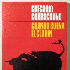 Coleccionismo deportivo: CORROCHANO, GREGORIO - CUANDO SUENA EL CLARÍN - MADRID 1966. Lote 259247825
