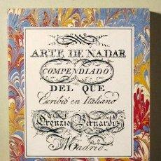 Coleccionismo deportivo: BERNARDI, ORONZIO - ARTE DE NADAR COMPENDIADO DEL QUE ESCRIBIÓ EN ITALIANO... - MADRID 1986 - FACSÍM. Lote 259248025