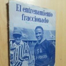 Coleccionismo deportivo: EL ENTRENAMIENTO FRACCIONADO / DELEGACION NACIONALEDUCACION FISICA Y DEPORTES / 1958 / AH61. Lote 260723305