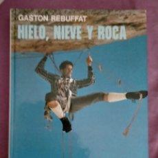 Coleccionismo deportivo: HIELO NIEVE Y ROCA GASTON REBUFFAT EDITORIAL R M 1975. Lote 260741335