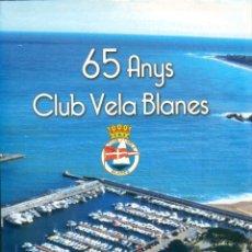 Coleccionismo deportivo: NUMULITE ** B6 65 ANYS CLUB VELA BLANES JOSÉ LUÍS YUBERO RODRÍGUEZ NÁUTICA. Lote 260788480