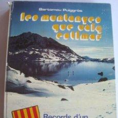 Coleccionismo deportivo: BARTOMEU PUIGGRÒS I OLIVER - LES MUNTANYES QUE VAIG ESTIMAR. RECORDS D'UN MUNTANYENC CAIGUT (1976).. Lote 260800790