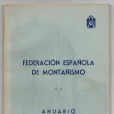 Coleccionismo deportivo: FEDERACION ESPAÑOLA DE MONTAÑISMO. ANUARIO 1951. Lote 261350925