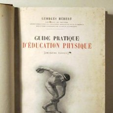 Coleccionismo deportivo: HÉBERT, GEORGES - GUIDE PRATIQUE D'ÉDUCATION PHYSIQUE - PARIS 1916 - ILUSTRADO - LIVRE EN FRANÇAIS. Lote 261563670
