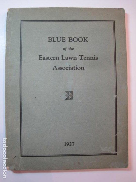 Coleccionismo deportivo: BLUE BOOK OF THE EASTERN LAWN TENNIS ASSOCIATION-LIBRO AÑO 1927-VER FOTOS-(V-22.746) - Foto 2 - 261836010