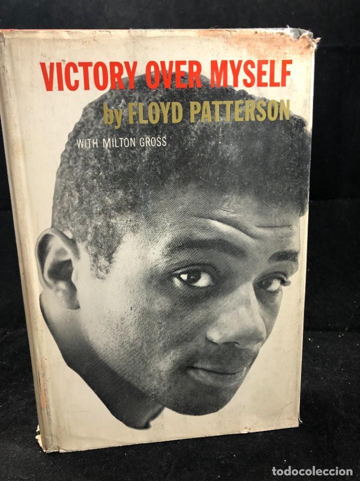 BOXEO: VICTORY OVER MYSELF. FLOYD PATTERSON, 1961 1ª EDICIÓN. EN INGLÉS. ILUSTRADO (Coleccionismo Deportivo - Libros de Deportes - Otros)