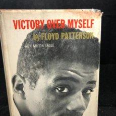 Coleccionismo deportivo: BOXEO: VICTORY OVER MYSELF. FLOYD PATTERSON, 1961 1ª EDICIÓN. EN INGLÉS. ILUSTRADO. Lote 262434495