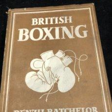 Coleccionismo deportivo: BOXEO: BRITISH BOXING: DENZIL BATCHELOR. PUBLISHED BY COLLINS (1948) EN INGLÉS. ILUSTRADO. Lote 262436190