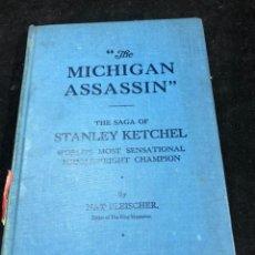 Coleccionismo deportivo: BOXEO: THE MICHIGAN ASSASSIN. SAGA OF STANLEY KETCHEL. BY NAT FLEISCHER 1946 EN INGLÉS. ILUSTRADO. Lote 262438840