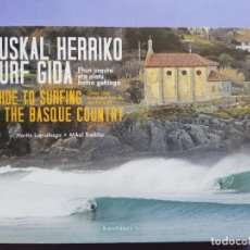Coleccionismo deportivo: EUSKAL HERRIKO SURF GIDA GUIDE TO SURFING IN THE BASQUE COUNTRY 2013 KANTAURI. Lote 262530385