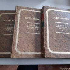 Coleccionismo deportivo: GURE HERRÍA: JUEGOS Y DEPORTES DEL PAÍS VASCO. 3 TOMOS. OBRA COMPLETA EDITA KRISELU AÑO 1989. Lote 262548515