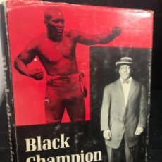 Coleccionismo deportivo: BOXEO: BLACK CHAMPION LIFE & TIMES OF JACK JOHNSON BY FINIS FARR 1964. FIRTS EDITION. EN INGLÉS.. Lote 262842140