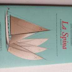 Coleccionismo deportivo: LA SPINA .A 20TH CENTURY YACHT. THE STORY OF FIRST ITALIAN 12 METRE INTERNATIONAL RULE YACHT BARCOS. Lote 262924535