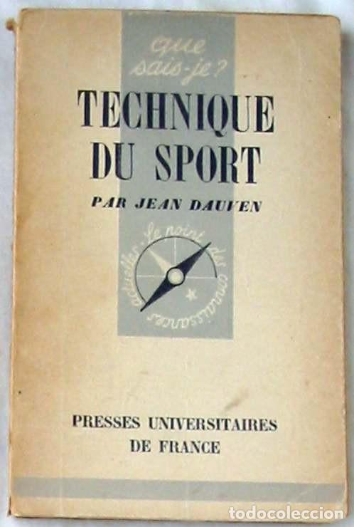 TECHNIQUE DU SPORT - JEAN DAUVEN - PRESSES UNIVERSITAIRES DE FRANCE 1948 - VER INDICE (Coleccionismo Deportivo - Libros de Deportes - Otros)