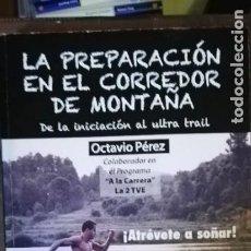 Coleccionismo deportivo: LA PREPARACIÓN EN EL CORREDOR DE MONTAÑA. - TADEO RODRIGUEZ, ENRIQUE. 2014. Lote 263137025